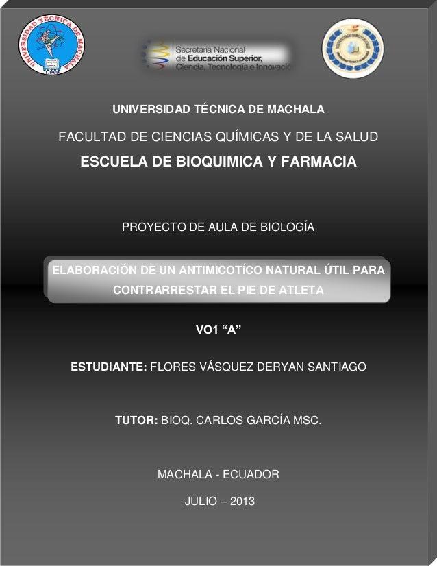 UNIVERSIDAD TÉCNICA DE MACHALA FACULTAD DE CIENCIAS QUÍMICAS Y DE LA SALUD ESCUELA DE BIOQUIMICA Y FARMACIA PROYECTO DE AU...