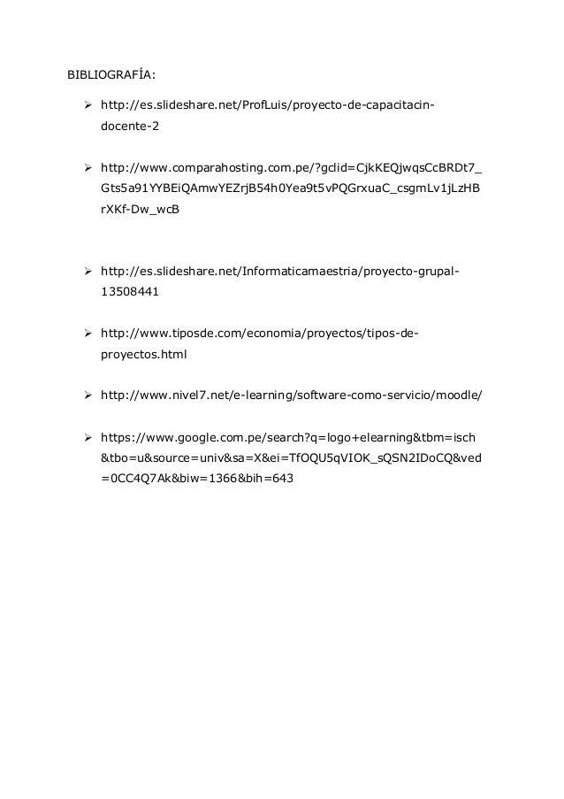 24 BIBLIOGRAFÍA:  http://es.slideshare.net/ProfLuis/proyecto-de-capacitacin- docente-2  http://www.comparahosting.com.pe...