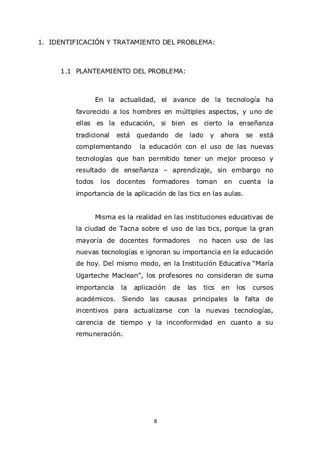 8 1. IDENTIFICACIÓN Y TRATAMIENTO DEL PROBLEMA: 1.1 PLANTEAMIENTO DEL PROBLEMA: En la actualidad, el avance de la tecnolog...