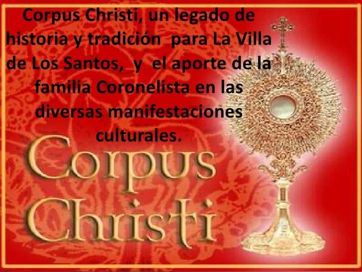 Corpus Christi, un legado de historia y tradición  para La Villa de Los Santos,  y  el aporte de la familia Coronelista en...