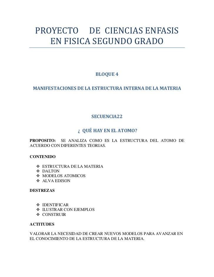PROYECTO     DE  CIENCIAS ENFASIS EN FISICA SEGUNDO GRADO<br />BLOQUE 4<br />MANIFESTACIONES DE LA ESTRUCTURA INTERNA DE L...