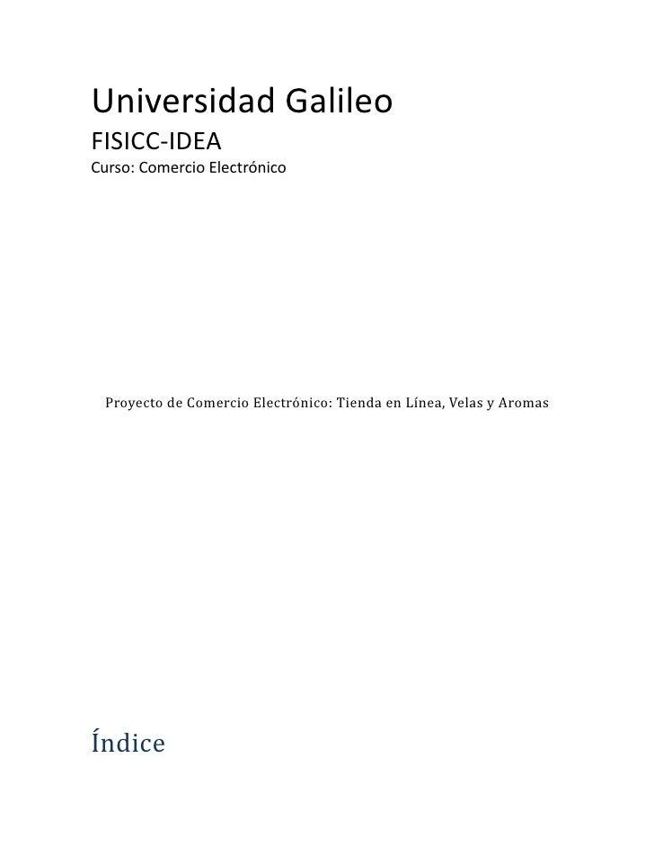 Universidad GalileoFISICC-IDEACurso: Comercio Electrónico Proyecto de Comercio Electrónico: Tienda en Línea, Velas y Aroma...
