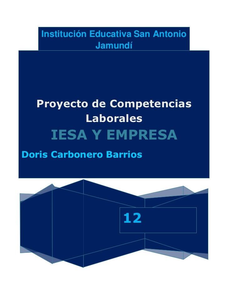 Institución Educativa San Antonio                Jamundí  Proyecto de Competencias          Laborales     IESA Y EMPRESADo...