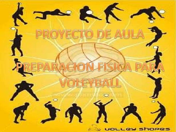 PROYECTO DE AULA<br />PREPARACION FISICA PARA VOLEYBALL<br />
