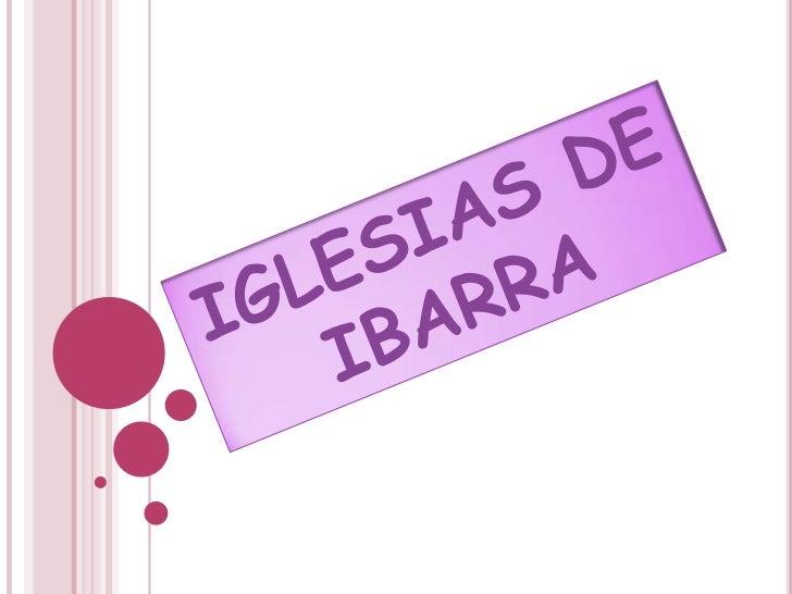 IGLESIAS DE IBARRA<br />