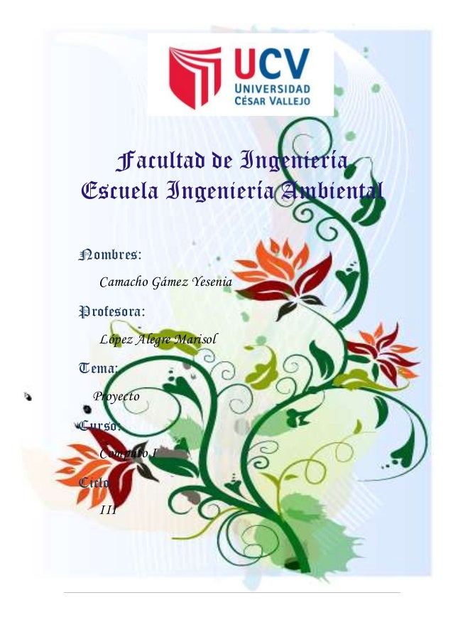 Facultad de Ingeniería Escuela Ingeniería Ambiental Nombres: Camacho Gámez Yesenia Profesora: López Alegre Marisol Tema: P...
