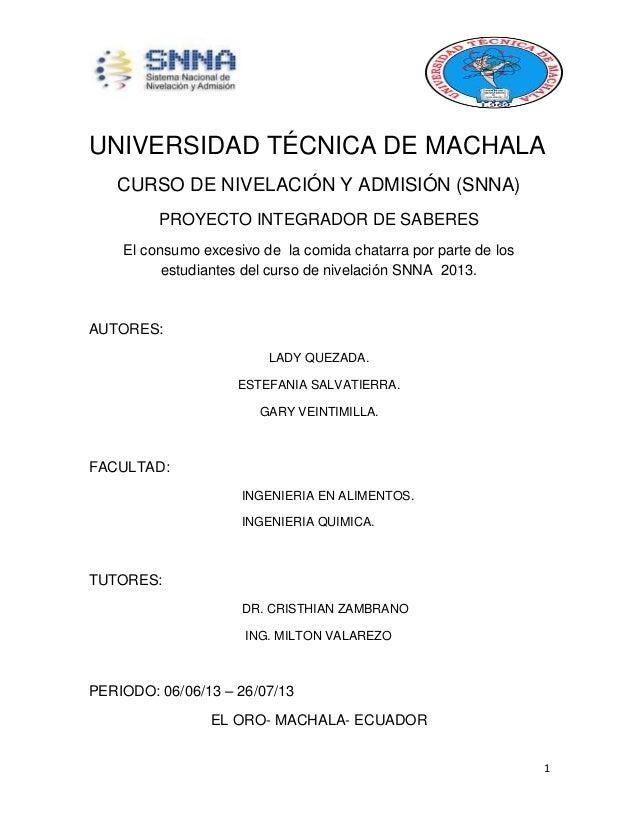 1 UNIVERSIDAD TÉCNICA DE MACHALA CURSO DE NIVELACIÓN Y ADMISIÓN (SNNA) PROYECTO INTEGRADOR DE SABERES El consumo excesivo ...
