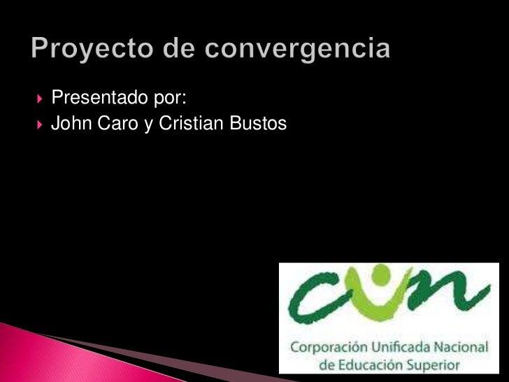    Presentado por:   John Caro y Cristian Bustos