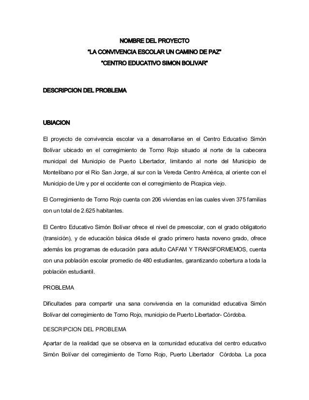 "NOMBRE DEL PROYECTO ""LA CONVIVENCIA ESCOLAR UN CAMINO DE PAZ"" ""CENTRO EDUCATIVO SIMON BOLIVAR"" DESCRIPCION DEL PROBLEMA UB..."