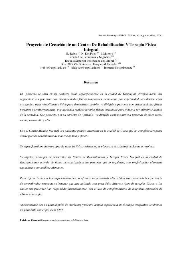 Revista Tecnológica ESPOL, Vol. xx, N. xx, pp-pp, (Mes, 200x)Proyecto de Creación de un Centro De Rehabilitación Y Terapia...
