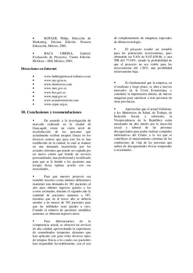 • KOTLER, Philip. Dirección deMarketing. Décima Edición. PearsonEducación, México, 2001.• BACA URBINA, Gabriel.Evaluación ...