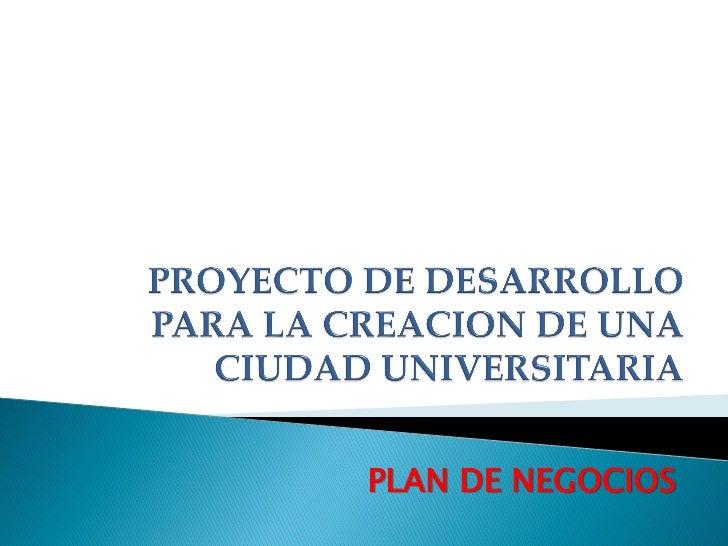 Proyecto De Creacion De Ciudad Universitaria 1