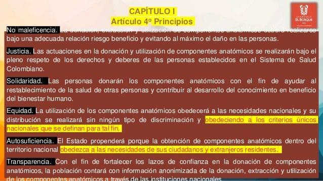 No maleficencia. La donación, extracción y utilización de componentes anatómicos deberá realizarse bajo una adecuada ...