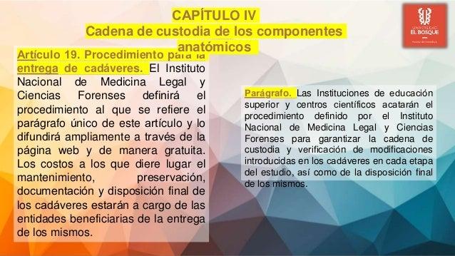 Artículo 19. Procedimiento para la entrega de cadáveres. El Instituto Nacional de Medicina Legal y Ciencias Forenses def...