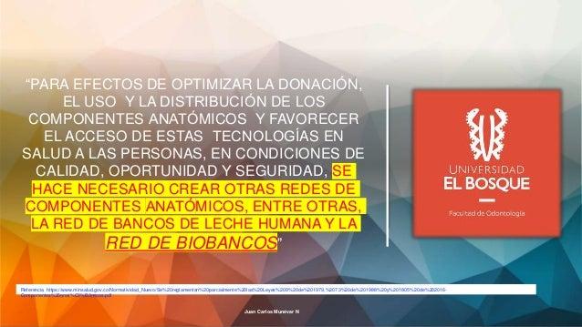 """""""PARA EFECTOS DE OPTIMIZAR LA DONACIÓN, EL USO Y LA DISTRIBUCIÓN DE LOS COMPONENTES ANATÓMICOS Y FAVORECER EL ACCESO DE..."""