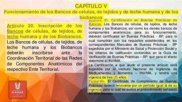 Artículo 20. Inscripción de los Bancos de células, de tejidos, de leche humana y de los Biobancos. Los Bancos de célul...