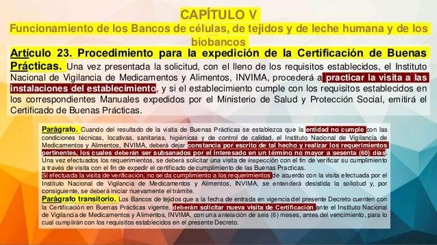 Artículo 23. Procedimiento para la expedición de la Certificación de Buenas Prácticas. Una vez presentada la solicitud...