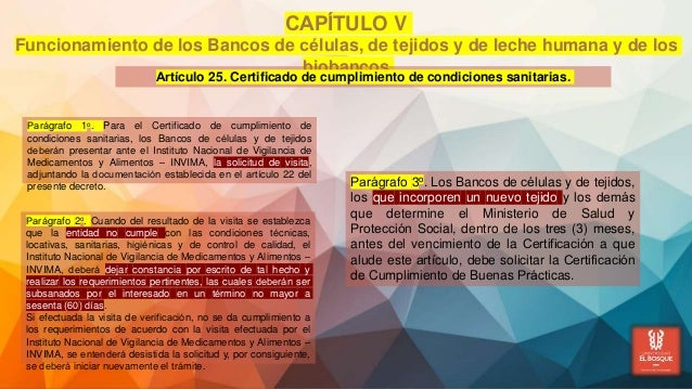 CAPÍTULO V Funcionamiento de los Bancos de células, de tejidos y de leche humana y de los biobancos Artículo 25. Certif...