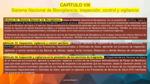 Artículo 32. Sistema Nacional de Biovigilancia. Créase el Sistema Nacional de Biovigilancia, con el propósito de identi...