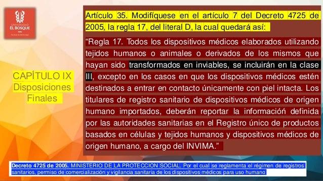 Artículo 35. Modifíquese en el artículo 7 del Decreto 4725 de 2005, la regla 17, del literal D, la cual quedará así: ...