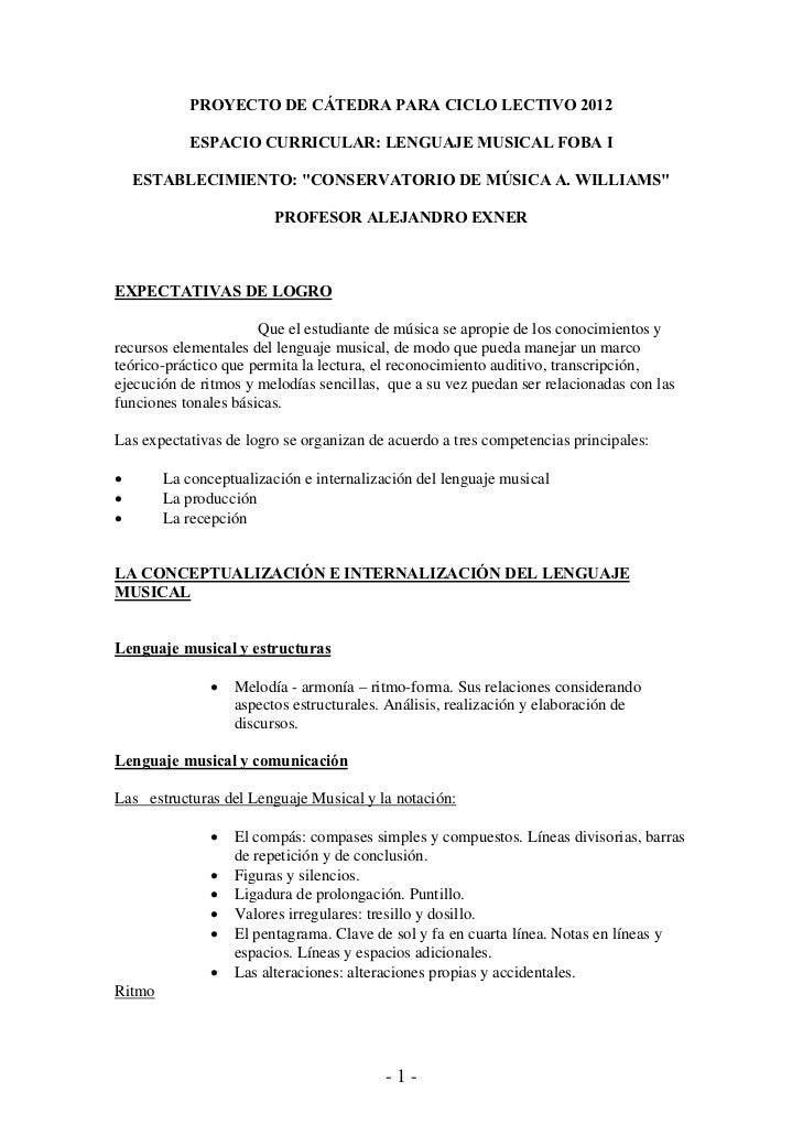 """PROYECTO DE CÁTEDRA PARA CICLO LECTIVO 2012            ESPACIO CURRICULAR: LENGUAJE MUSICAL FOBA I    ESTABLECIMIENTO: """"CO..."""