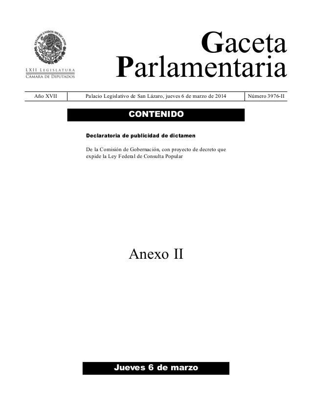 Gaceta Parlamentaria Año XVII  Palacio Legislativo de San Lázaro, jueves 6 de marzo de 2014  CONTENIDO Declaratoria de pub...