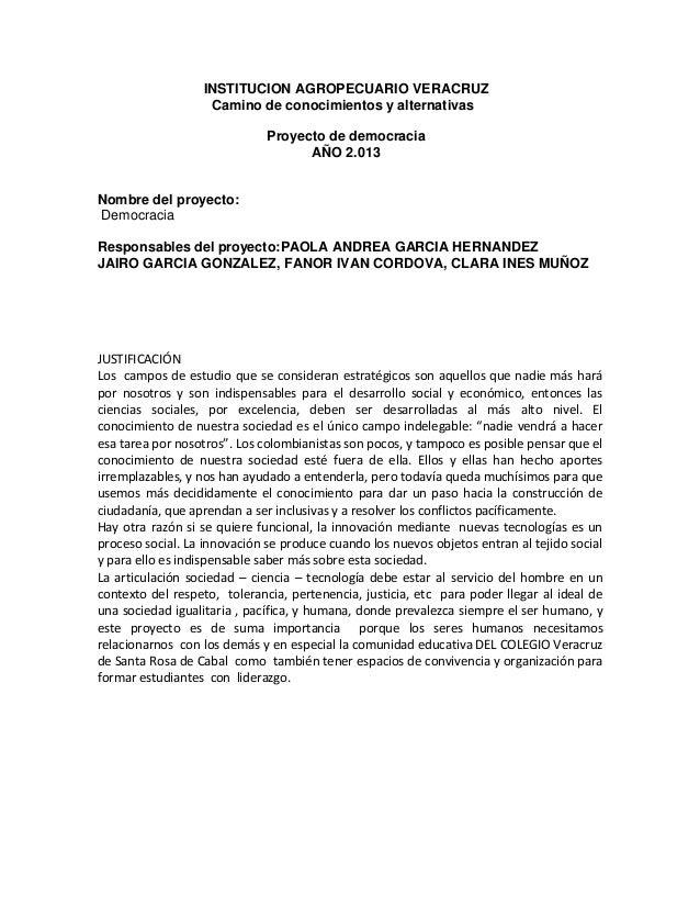 INSTITUCION AGROPECUARIO VERACRUZCamino de conocimientos y alternativasProyecto de democraciaAÑO 2.013Nombre del proyecto:...