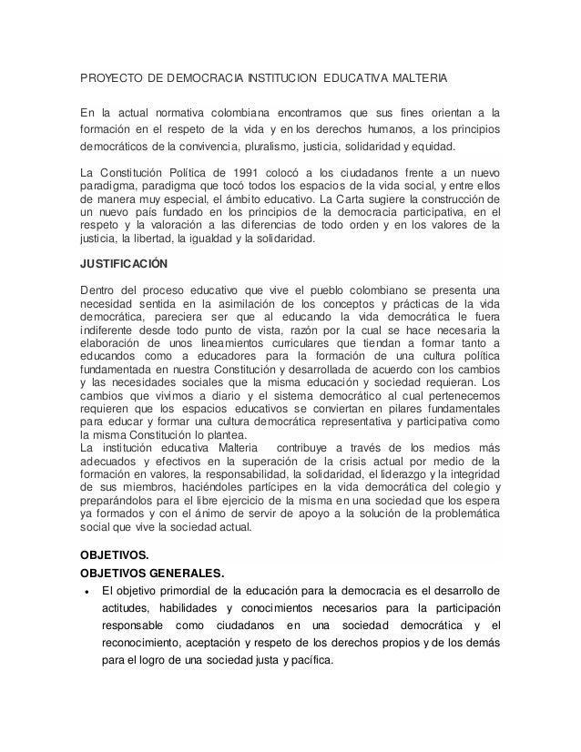 PROYECTO DE DEMOCRACIA INSTITUCION EDUCATIVA MALTERIA En la actual normativa colombiana encontramos que sus fines orientan...