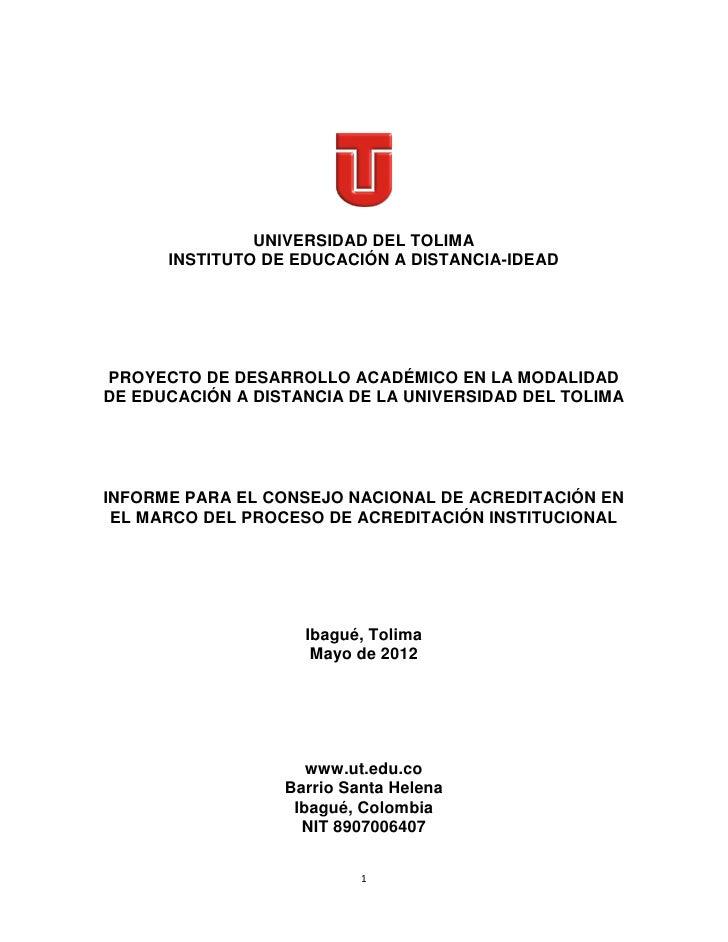 UNIVERSIDAD DEL TOLIMA      INSTITUTO DE EDUCACIÓN A DISTANCIA-IDEADPROYECTO DE DESARROLLO ACADÉMICO EN LA MODALIDADDE EDU...