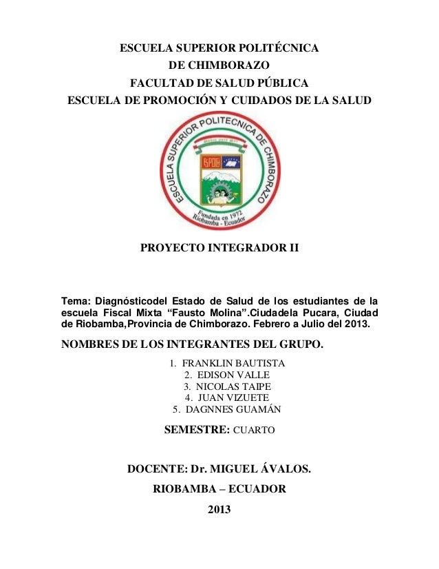ESCUELA SUPERIOR POLITÉCNICA DE CHIMBORAZO FACULTAD DE SALUD PÚBLICA ESCUELA DE PROMOCIÓN Y CUIDADOS DE LA SALUD PROYECTO ...