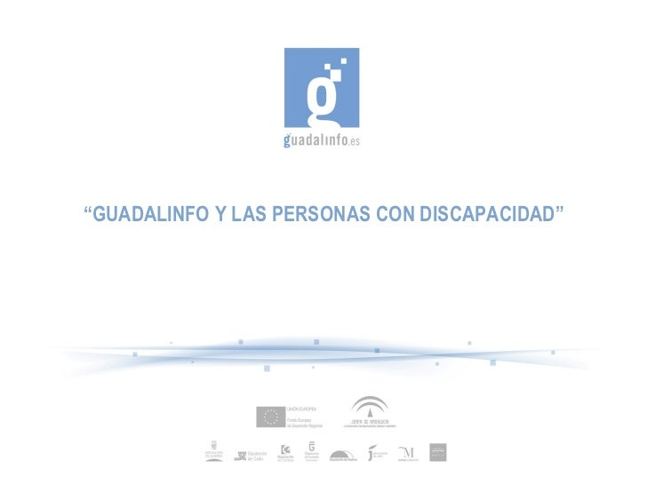 """"""" GUADALINFO Y LAS PERSONAS CON DISCAPACIDAD"""""""