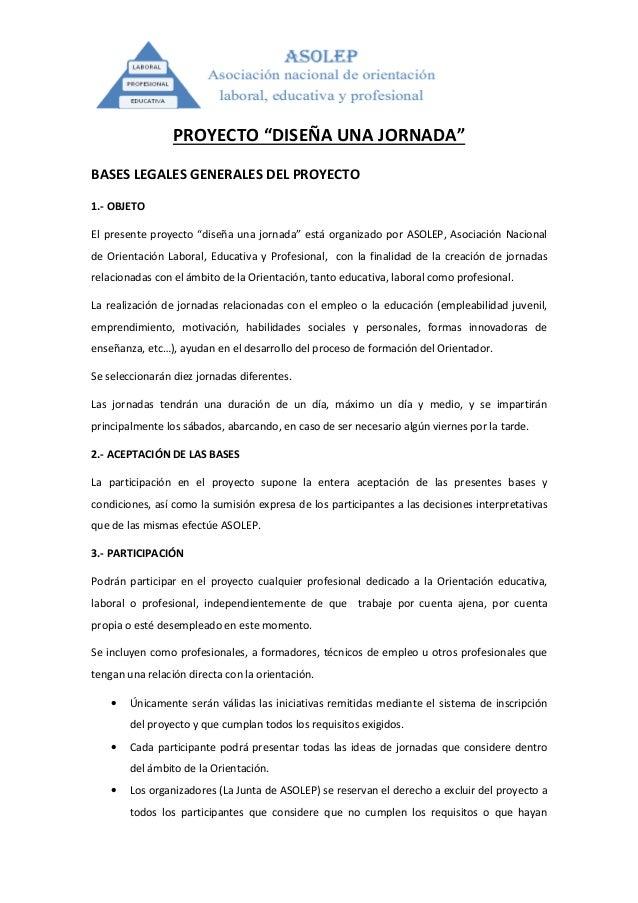 """PROYECTO """"DISEÑA UNA JORNADA""""BASES LEGALES GENERALES DEL PROYECTO1.- OBJETOEl presente proyecto """"diseña una jornada"""" está ..."""