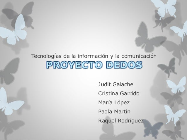 Tecnologías de la información y la comunicación  Judit Galache  Cristina Garrido  María López  Paola Martín  Raquel Rodríg...