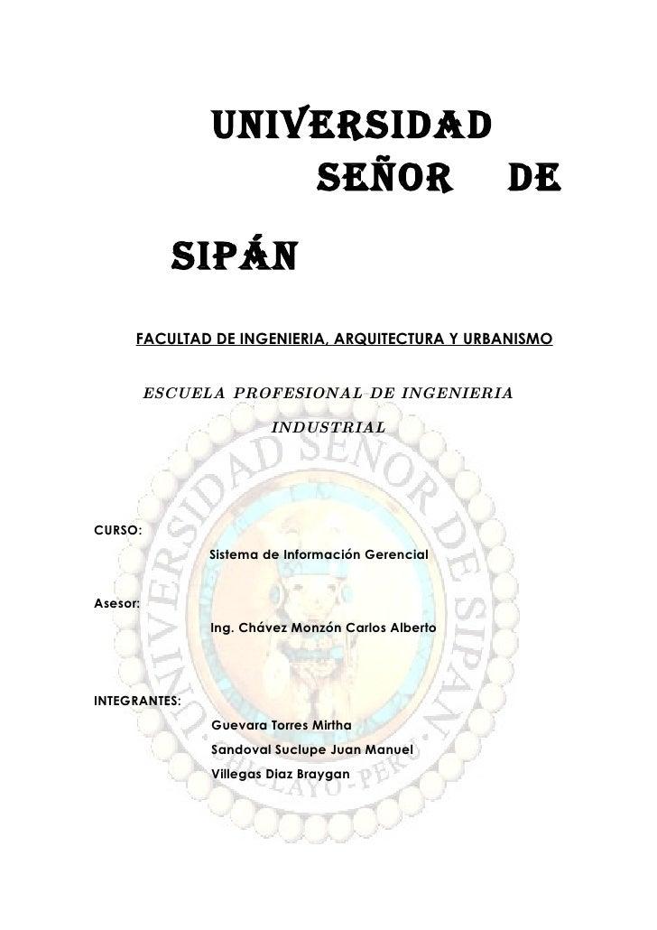 UNIVERSIDAD                     SEÑOR DE             SIPáN       FACULTAD DE INGENIERIA, ARQUITECTURA Y URBANISMO         ...