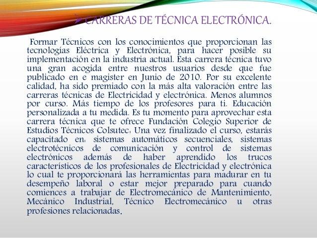 CARRERAS DE TÉCNICA ELECTRÓNICA. Formar Técnicos con los conocimientos que proporcionan las tecnologías Eléctrica y Elect...