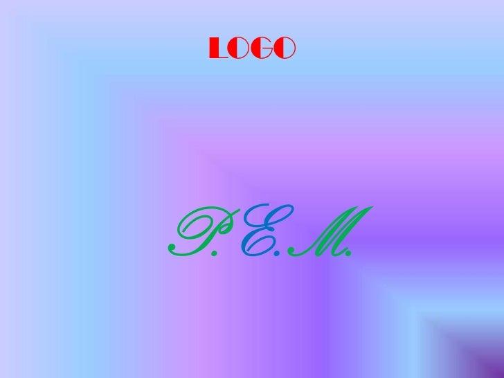 LOGO<br />           P.E.M.<br />