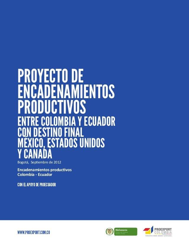 ∙1                                                     www.proexport.com.coPROYECTO DEENCADENAMIENTOSPRODUCTIVOSENTRE COLO...