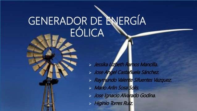 Proyecto de energia eolica generador de energa elica jessika lizbeth ramos mancilla jose angel castauela snchez altavistaventures Images