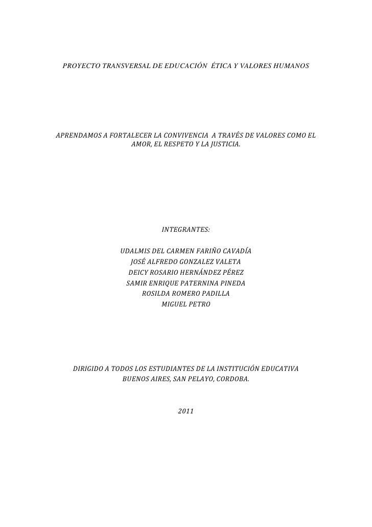 PROYECTO TRANSVERSAL DE EDUCACIÓN  ÉTICA Y VALORES HUMANOS <br />APRENDAMOS A FORTALECER LA CONVIVENCIA  A TRAVÉS DE VALOR...