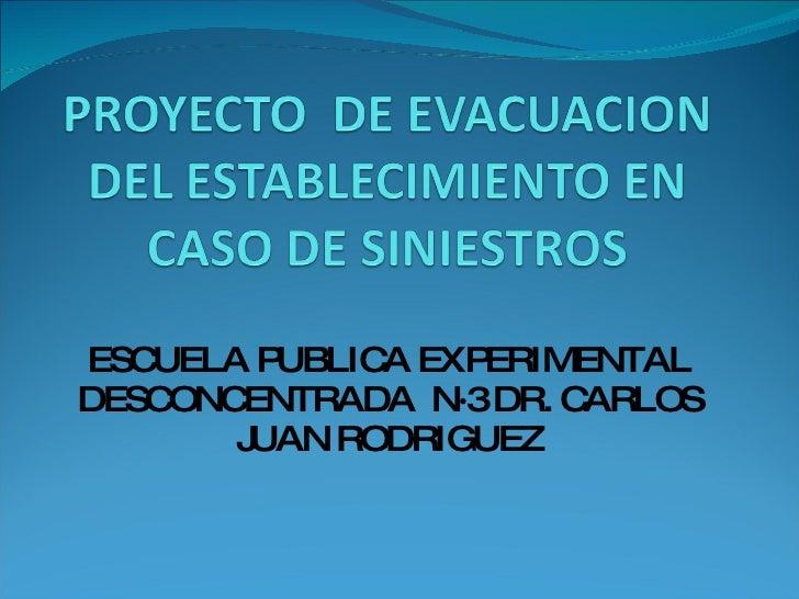 ESCUELA PUBLICA EXPERIMENTAL DESCONCENTRADA  N·3 DR. CARLOS JUAN RODRIGUEZ
