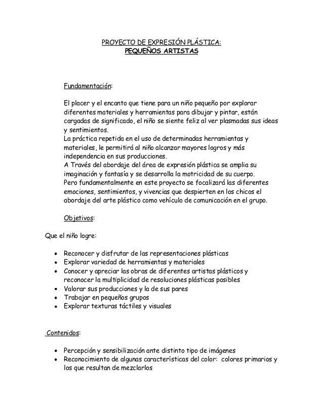 PROYECTO DE EXPRESIÓN PLÁSTICA:                           PEQUEÑOS ARTISTAS      Fundamentación:      El placer y el encan...
