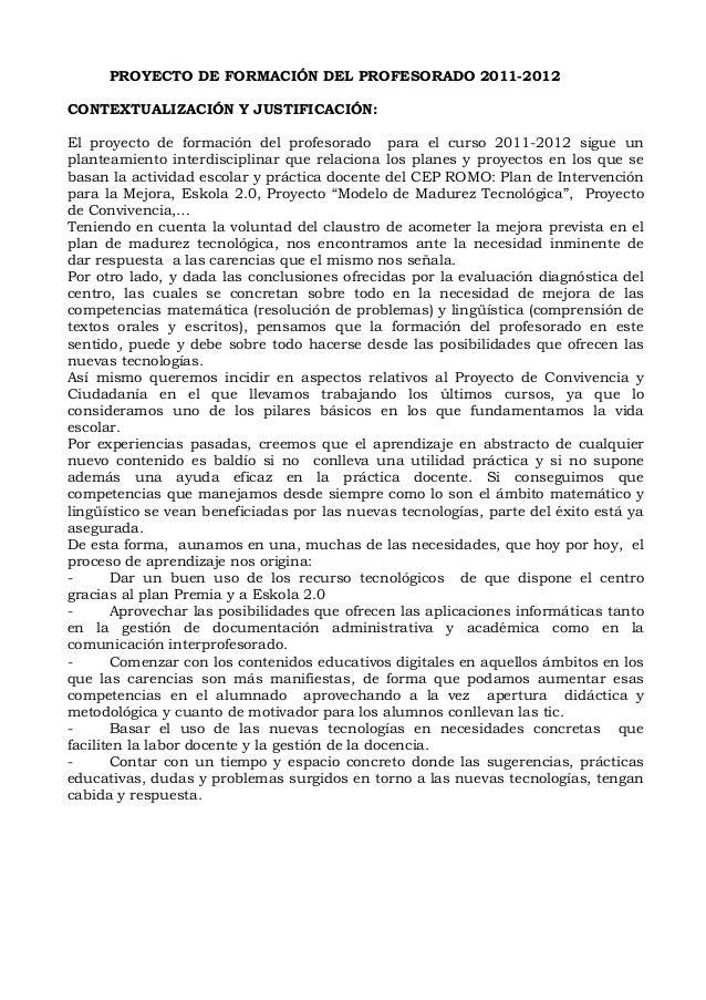PROYECTO DE FORMACIÓN DEL PROFESORADO 2011-2012 CONTEXTUALIZACIÓN Y JUSTIFICACIÓN: El proyecto de formación del profesorad...