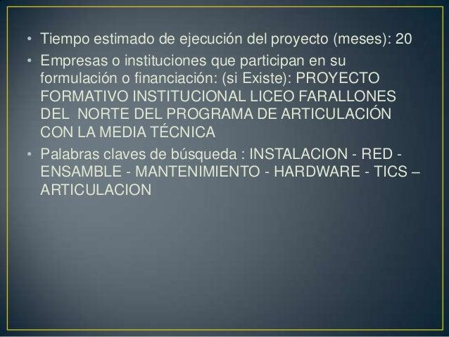 • Justificación del proyecto: • El LICEO FARALLONES DEL NORTE debe contar con dos salas de sistemas una en la sede de prim...
