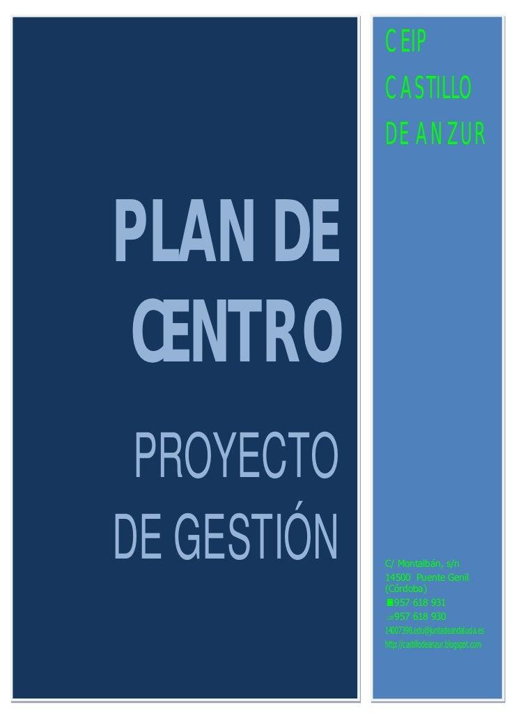 CEIP             CASTILLO             DE ANZURPLAN DE CENTRO PROYECTODE GESTIÓN   C/ Montalbán, s/n             14500 Puen...