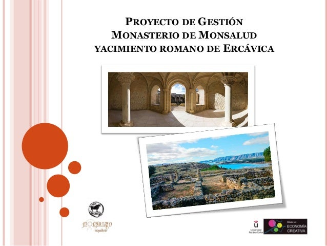 PROYECTO DE GESTIÓN MONASTERIO DE MONSALUD YACIMIENTO ROMANO DE ERCÁVICA