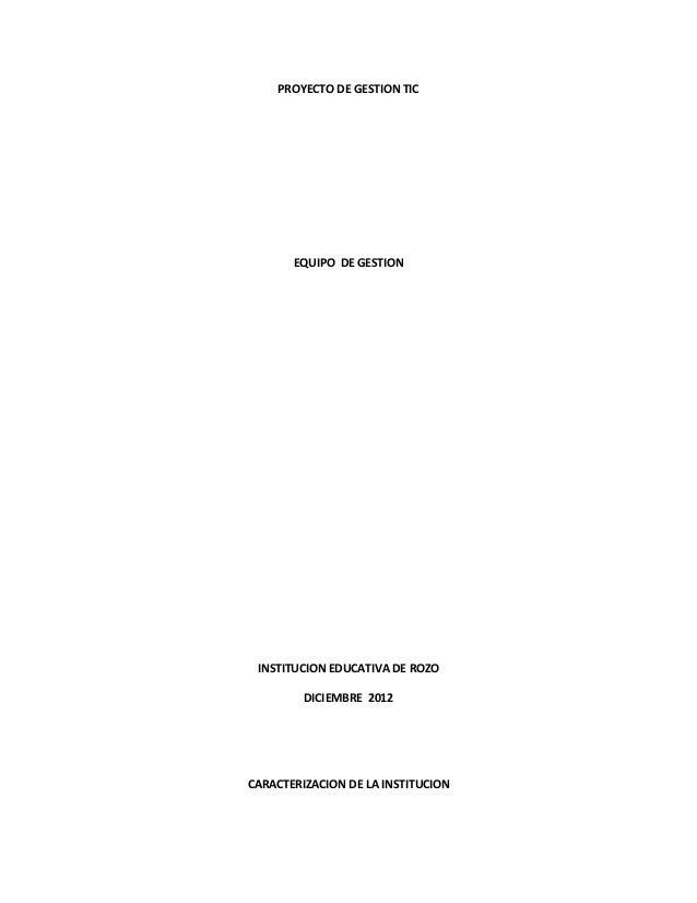 PROYECTO DE GESTION TIC       EQUIPO DE GESTION INSTITUCION EDUCATIVA DE ROZO         DICIEMBRE 2012CARACTERIZACION DE LA ...