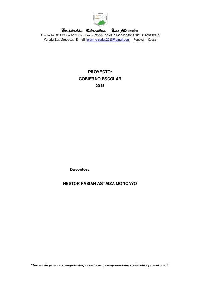 Institución Educativa Las Mercedes Resolución 01871 de 10 Noviembre de 2006 DANE: 219001004044 NIT: 817005586-0 Vereda: La...