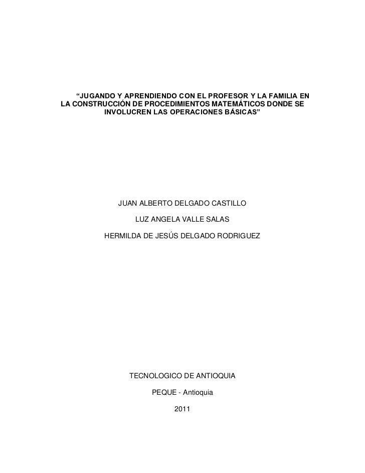 """""""JUGANDO Y APRENDIENDO CON EL PROFESOR Y LA FAMILIA ENLA CONSTRUCCIÓN DE PROCEDIMIENTOS MATEMÁTICOS DONDE SE          INVO..."""