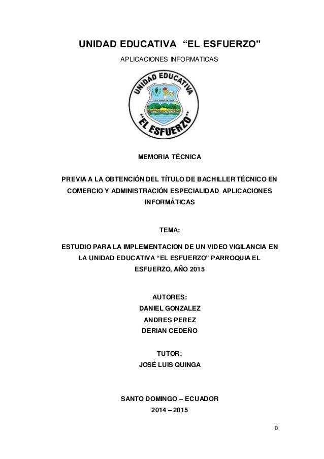 """0 UNIDAD EDUCATIVA """"EL ESFUERZO"""" APLICACIONES INFORMATICAS MEMORIA TÉCNICA PREVIA A LA OBTENCIÓN DEL TÍTULO DE BACHILLER T..."""
