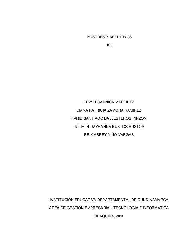 POSTRES Y APERITIVOS                         IKO               EDWIN GARNICA MARTINEZ            DIANA PATRICIA ZAMORA RAM...